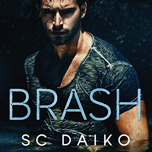 Brash: An Enemies to Lovers Romance audiobook cover art