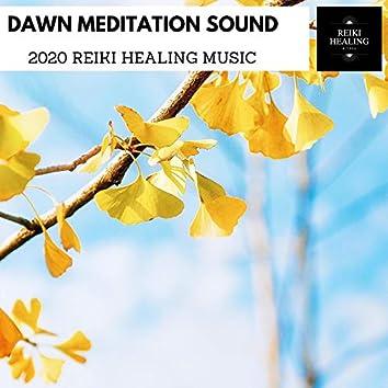 Dawn Meditation Sound - 2020 Reiki Healing Music