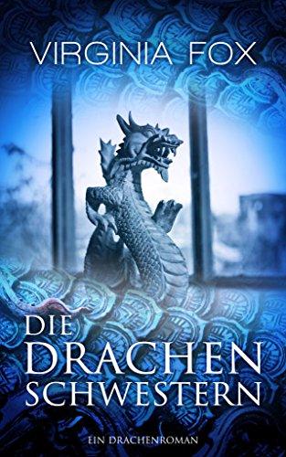Die Drachenschwestern (Ein Drachenroman - Band 1)