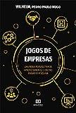 Jogos de Empresas: uma nova perspectiva de aproveitamento e uso no ensino e pesquisa (Portuguese Edition)