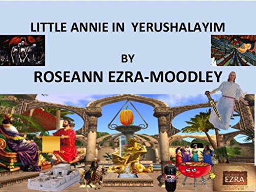 LITTLE ANNIE IN YERUSHALAYIM: THE ADVENTURES OF RAYANN AND RAYDEN ( R.I.P) MOODLEY (English Edition)