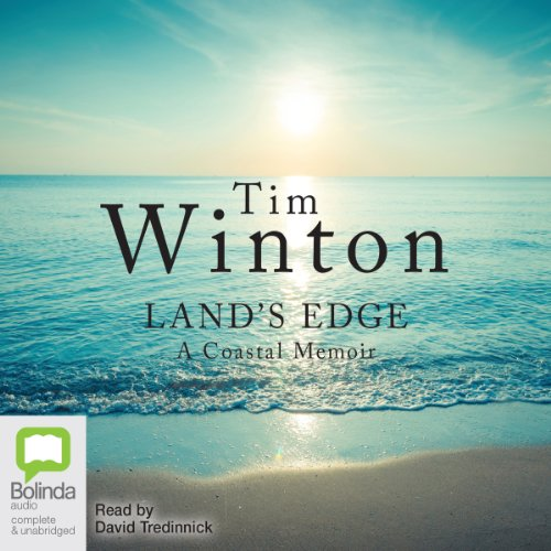 Land's Edge     A Coastal Memoir              By:                                                                                                                                 Tim Winton                               Narrated by:                                                                                                                                 David Tredinnick                      Length: 1 hr and 47 mins     4 ratings     Overall 4.0