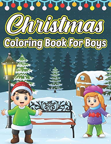 Christmas Coloring Book For Boys: 50 Cute and Fun Holiday Images: Christmas...