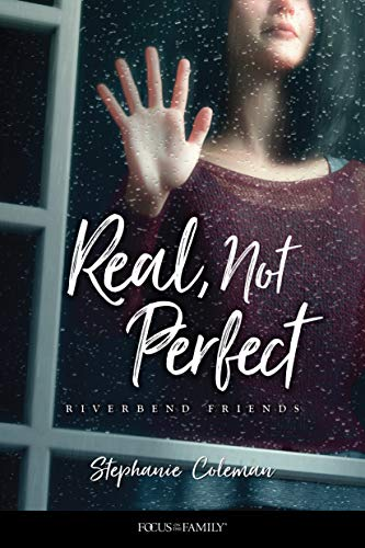 Real, Not Perfect (Riverbend Friends Book 1) by [Stephanie Coleman, Lissa Halls Johnson]