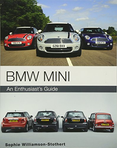 BMW MINI: An Enthusiasts Guide