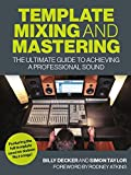 Template Mixing and Mastering: The Ultimate Guide to Achieving a Professional Sound
