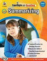 Summarizing: Grades 3-4 (Spotlight on Reading)