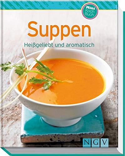 Suppen (Minikochbuch): Heißgeliebt und aromatisch