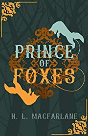 Prince of Foxes: A Gothic Scottish Fairy Tale (Bright Spear Trilogy Book 1)