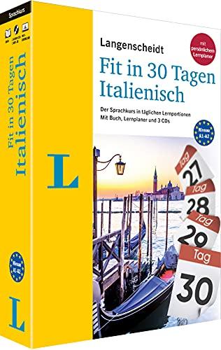Langenscheidt Fit in 30 Tagen Italienisch - Sprachkurs für Anfänger und Wiedereinsteiger mit Buch, 3 CDs und Lernplaner: Der Sprachkurs in täglichen ... – mit Buch, 3 CDs und persönlichem Lernplaner