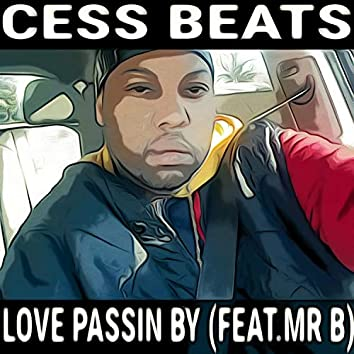 Love Passin' By (feat. Mr B)