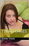 Tina Teases