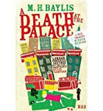 [A Death at the Palace * *] [by: M. H. Baylis]