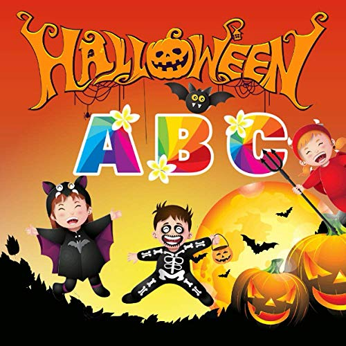 Halloween ABC: Fun Book For Kids And Toddlers, Alphabet For Kindergarten And Preschoolers, Girls, Boys, Characters Zombie Witch Mummy Bat And More