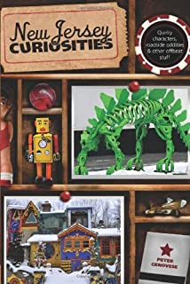 New Jersey Curiosities, 3rd: Quirky Characters, Roadside Oddities & Other Offbeat Stuff (Curiosities Series)