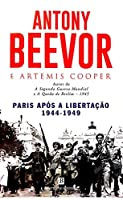Paris Após a Libertação: 1944-1949 (Portuguese Edition)