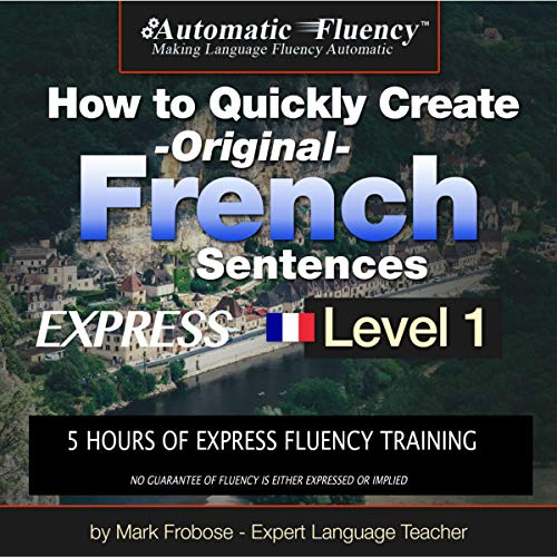 Couverture de How to Quickly Create Original French Sentences Express