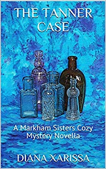 The Tanner Case (A Markham Sisters Cozy Mystery Novella Book 20) by [Diana Xarissa]