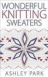 Wonderful Knitting Sweaters (English Edition)