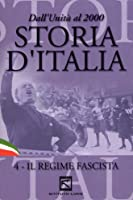 Storia D'Italia #04 - Il Regime Fascista [Italian Edition]