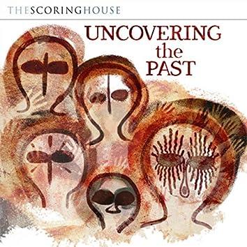 Uncovering The Past (Original Score)
