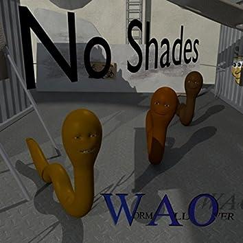 No Shades