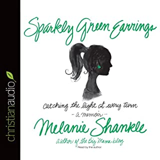 Sparkly Green Earrings     Catching the Light at Every Turn              By:                                                                                                                                 Melanie Shankle                               Narrated by:                                                                                                                                 Melanie Shankle                      Length: 4 hrs and 10 mins     132 ratings     Overall 4.8