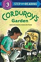 Corduroy's Garden (Step into Reading)