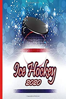 Ice Hockey 2020: Great calendar 2020 for Ice Hockey Player. Schedule your races. No more missing events with this notebook.