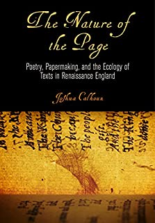 The Nature of the Page: Poetry, Papermaking, and the Ecology of Texts in Renaissance England (Material Texts)