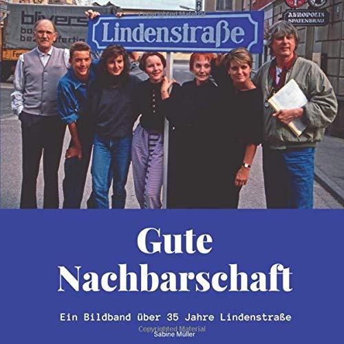 Gute Nachbarschaft: Ein Bildband über 35 Jahre Lindenstraße
