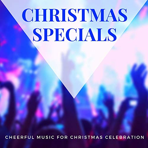 Christmas Specials - Cheerful Music For Christmas Celebration