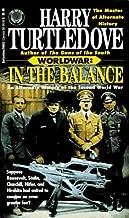 WorldWar, 4 book set: In the Balance + Tilting the Balance + Upsetting the Balance + Striking the Balance