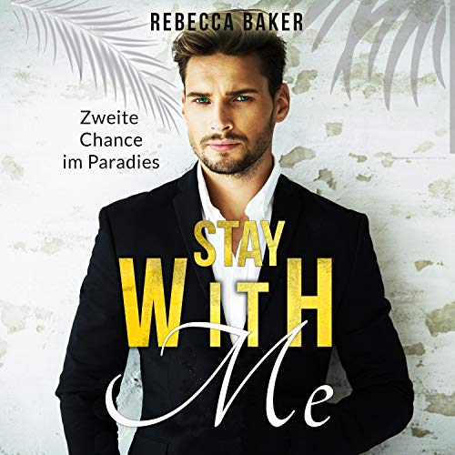 Stay with me: Zweite Chance im Paradies