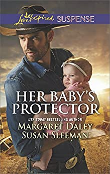 Her Baby's Protector: Faith in the Face of Crime (Love Inspired Suspense) by [Margaret Daley, Susan Sleeman]