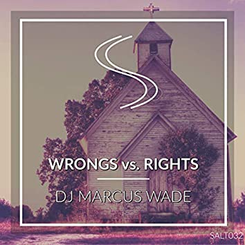 Wrongs vs. Rights