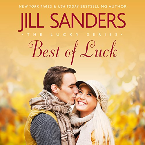 Best of Luck     The Lucky Series, Book 3              By:                                                                                                                                 Jill Sanders                               Narrated by:                                                                                                                                 Roy Samuelson                      Length: 5 hrs and 25 mins     22 ratings     Overall 4.4