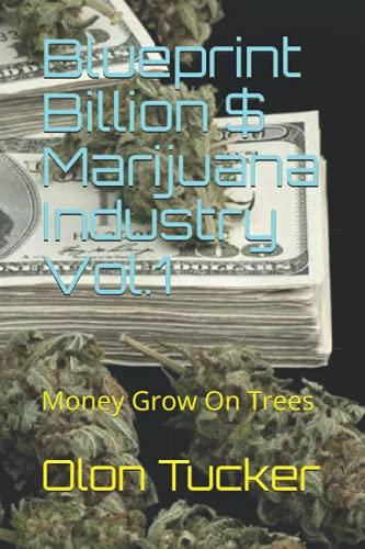 51QhTBKuBNS. SL500  - Blueprint Billion $ Marijuana Industry Vol.1: Money Grow On Trees