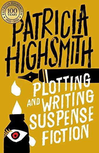 Plotting and Writing Suspense Fiction (English Edition) eBook : Highsmith,  Patricia: Amazon.es: Tienda Kindle