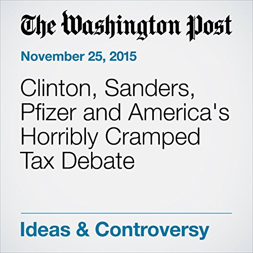 Clinton, Sanders, Pfizer and America's Horribly Cramped Tax Debate audiobook cover art