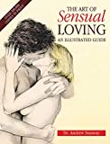 The Art of Sensual Loving: A New Approach to Sexual Relationships
