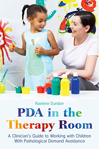 PDA in the Therapy Room: A Clinician\'s Guide to Working with Children with Pathological Demand Avoidance (English Edition)