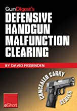 Gun Digest's Defensive Handgun Malfunction Clearing eShort: Learn the three main types of handgun malfunction and how to clear them. (Concealed Carry eShorts) (English Edition)