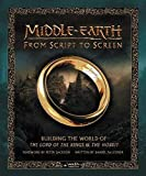 Middle-earth from Script to Screen: Building the World of The Lord of the Rings and The Hobbit - Daniel Falconer