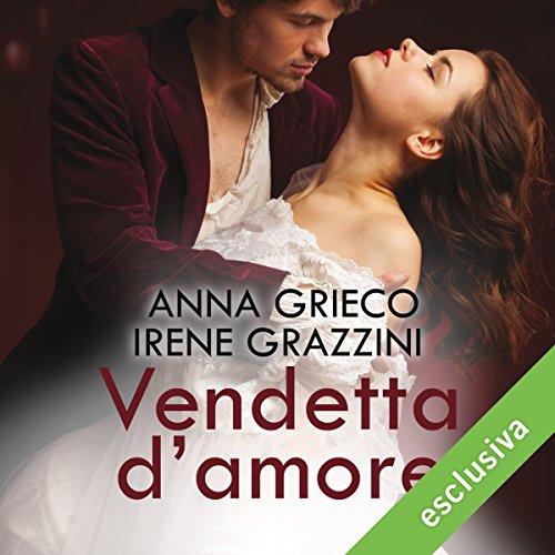 Vendetta d'amore | Irene Grazzini