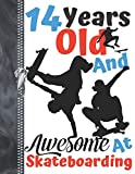 14 Years Old And Awesome At Skateboarding: Black Silhouette Skateboarders Doodling & Drawing Art Book Sketchbook Journal...