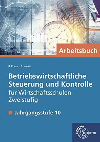 Betriebswirtschaftliche Steuerung und Kontrolle f. Wirtschaftsschulen Zweistufig: Jahrgangsstufe 10 - Arbeitsbuch