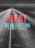 Beat generation : New-york, San Francisco, Paris   le catalogue de l'exposition