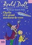 Charlie et le grand ascenseur de verre de Roald Dahl (7 juin 2007) Broché
