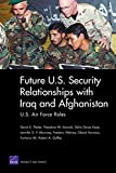 Future U.S. Security Relationships with Iraq and Afghanistan: U.S. Air Force Roles